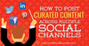 How to Post Curated Content Across Multiple Social Platforms : Social Media Examiner
