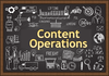 Content Operations: A Critical Role For Your Content Marketing Vision