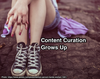 Content Curation Grows Up: What You Need To Know