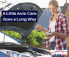 A Little Auto Care Goes a Long Way