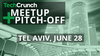 TechCrunch Tel Aviv Pitch-Off: Here are your startups and judges!