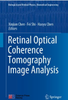 Retinal Optical Coherence Tomography Image Analysis (Textbook)
