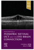 Handbook of Pediatric Retinal OCT and the Eye-Brain Connection 1st Edition (Textbook)