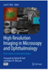 High Resolution Imaging in Microscopy and Ophthalmology New Frontiers in Biomedical Optics (Textbook)