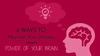 6 Ways to Manifest Your Dreams Using the Power of your Brain