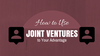 How to Use Joint Ventures to Your Advantage