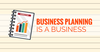 Business Planning is a Business