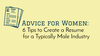 Advice for Women: 6 Tips to Create a Resume for a Typically Male Industry
