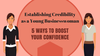 Establishing Credibility as a Young Businesswoman-5 Ways to Boost Your Confidence