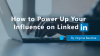 Using the Psychology of Persuasion to Boost Your Influence on LinkedIn