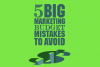 5 Big Marketing Budget Mistakes to Avoid [Infographic]