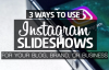 3 Ways to Use New Instagram Slideshow Posts for Your Blog, Brand or Business