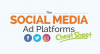 Social Media Ad Platforms Cheat Sheet [Infographic]