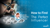 A Simple, 3 Step Process for Finding the Perfect Influencer Using Social Data