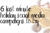 6 Last Minute Holiday Social Media Campaigns to Try This Season